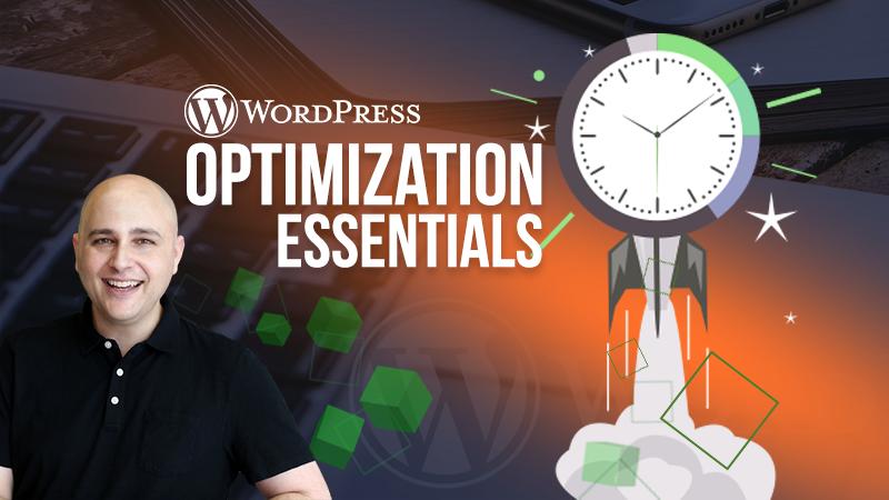WordPress Optimization Essentials