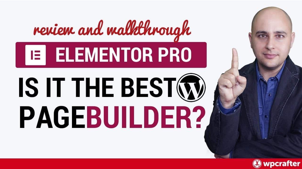 Elementor Pro Review & Walkthrough - Best WordPress Page ...